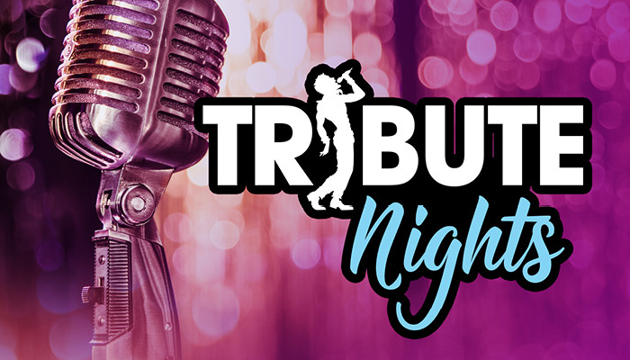TRIBUTE NIGHTS!!